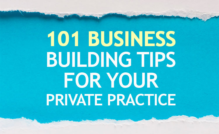 101-business-building-tips-for-your-private-counseling-practice-th